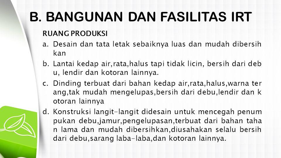 B. BANGUNAN DAN FASILITAS IRT