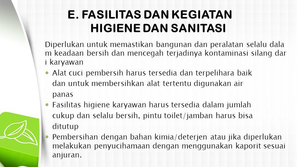 E. FASILITAS DAN KEGIATAN HIGIENE DAN SANITASI
