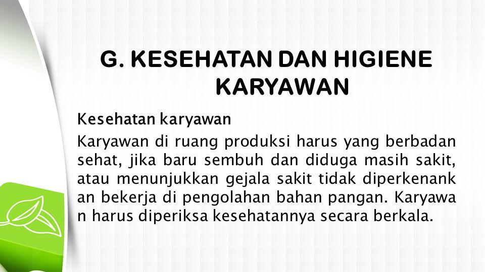 G. KESEHATAN DAN HIGIENE KARYAWAN