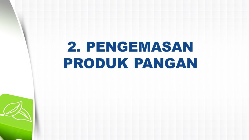 2. PENGEMASAN PRODUK PANGAN
