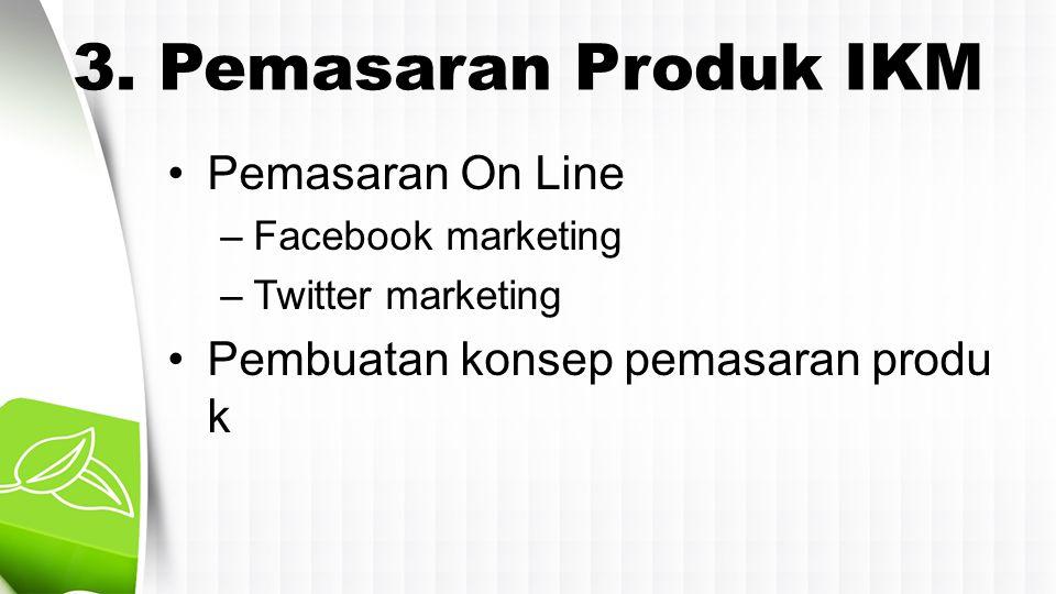 3. Pemasaran Produk IKM Pemasaran On Line