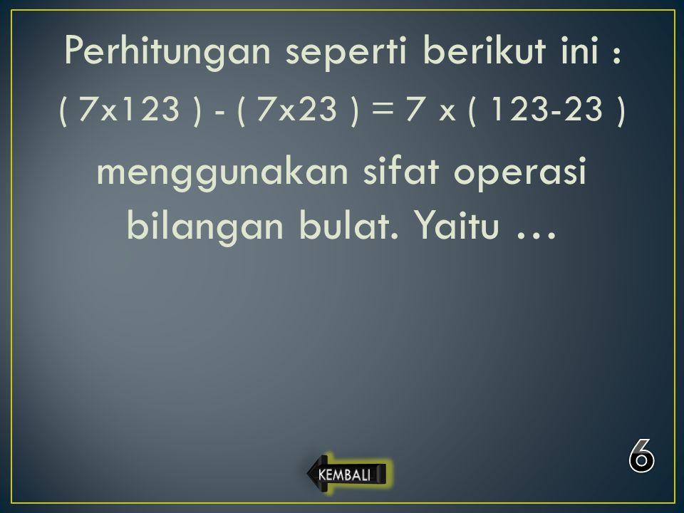 6 Perhitungan seperti berikut ini :