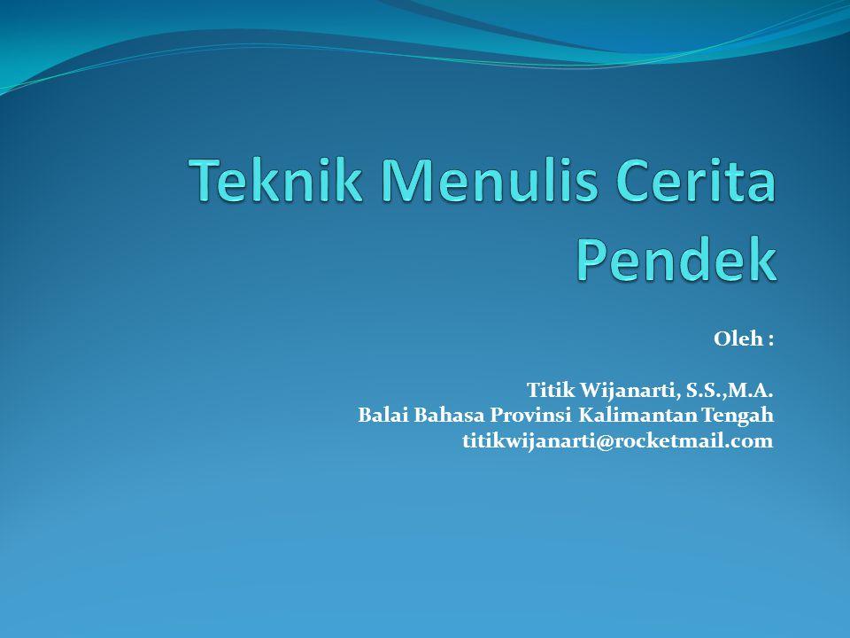 Teknik Menulis Cerita Pendek