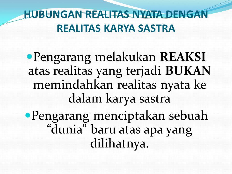 HUBUNGAN REALITAS NYATA DENGAN REALITAS KARYA SASTRA