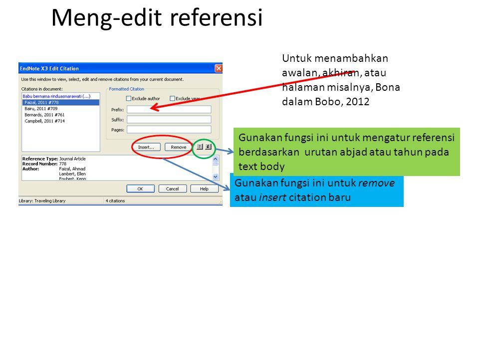 Meng-edit referensi Untuk menambahkan awalan, akhiran, atau halaman misalnya, Bona dalam Bobo, 2012.