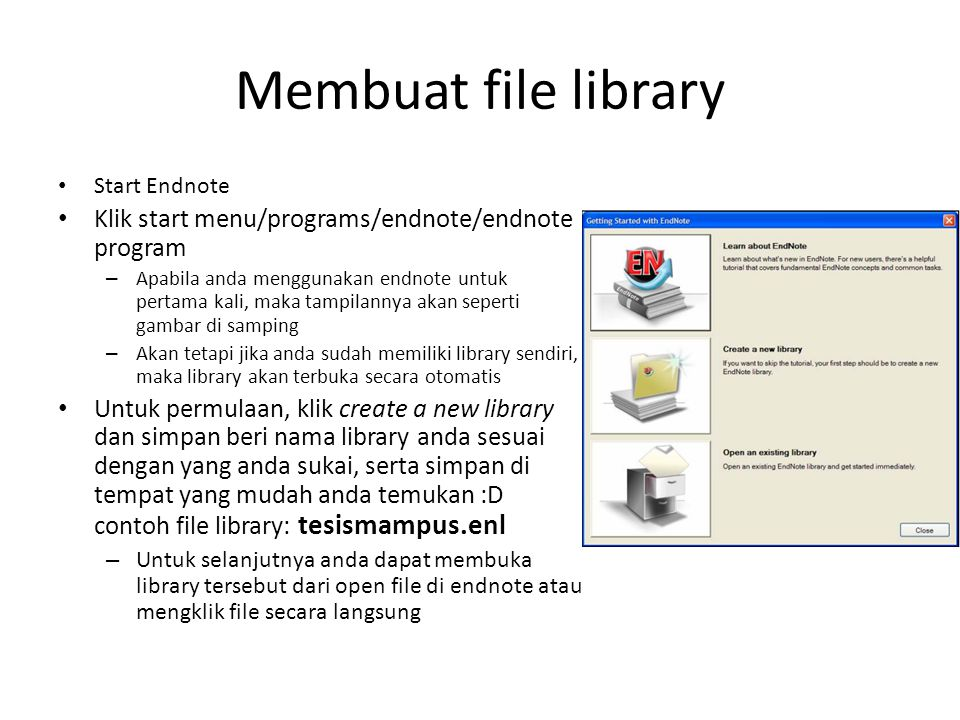 Membuat file library Klik start menu/programs/endnote/endnote program