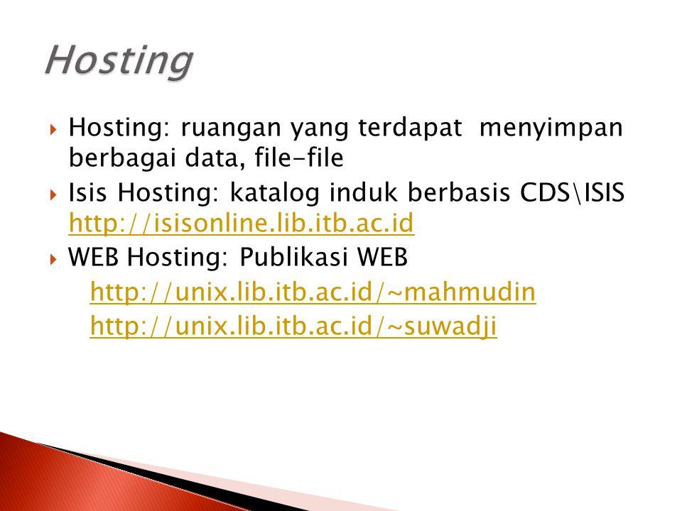 Hosting Hosting: ruangan yang terdapat menyimpan berbagai data, file-file.