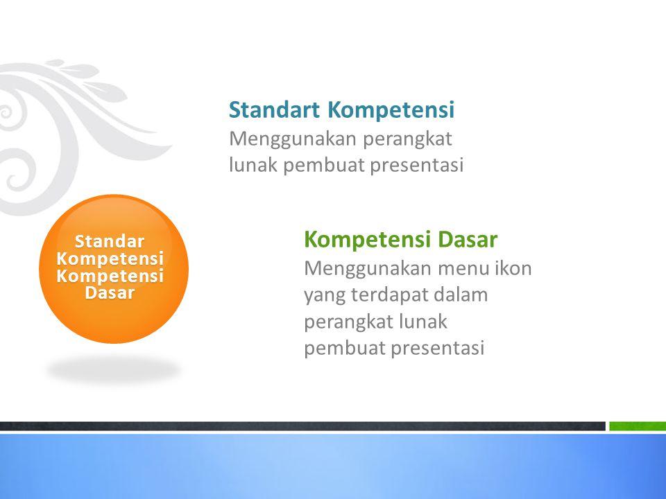 Standart Kompetensi Kompetensi Dasar Menggunakan perangkat