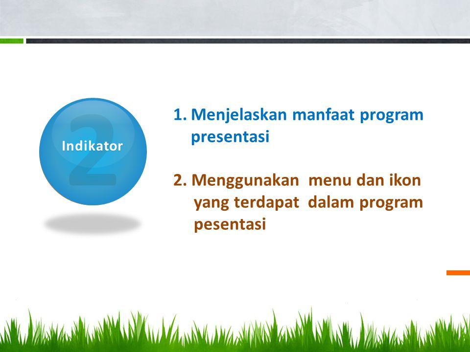 2 Menjelaskan manfaat program presentasi