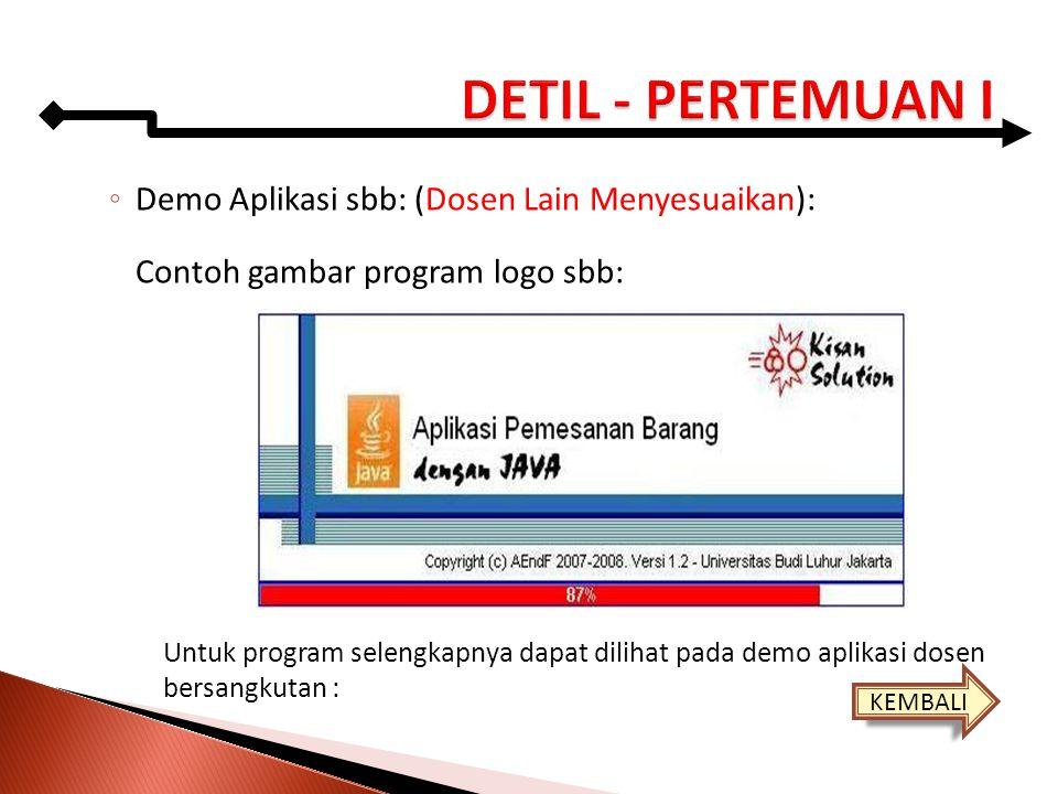 DETIL - PERTEMUAN I Demo Aplikasi sbb: (Dosen Lain Menyesuaikan):