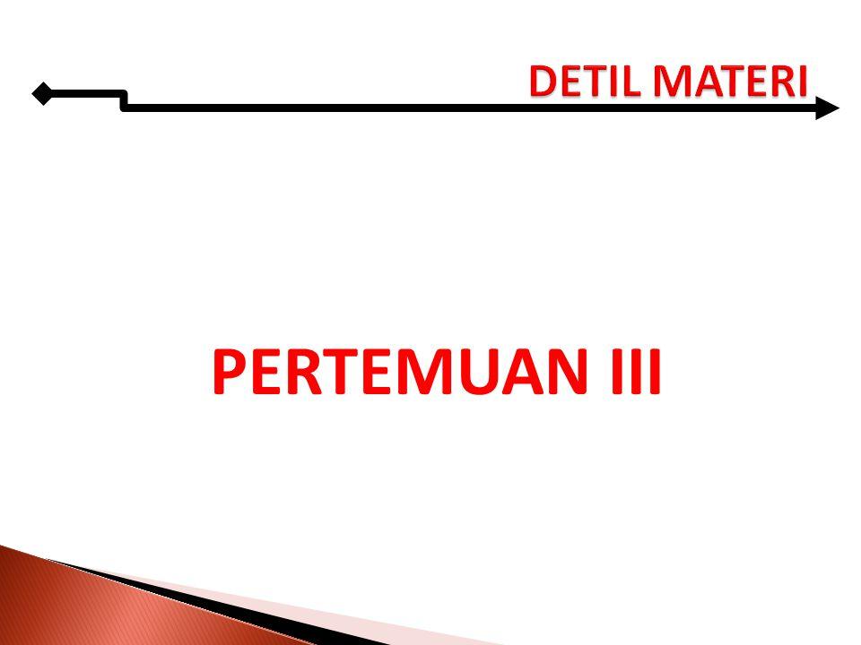 DETIL MATERI PERTEMUAN III