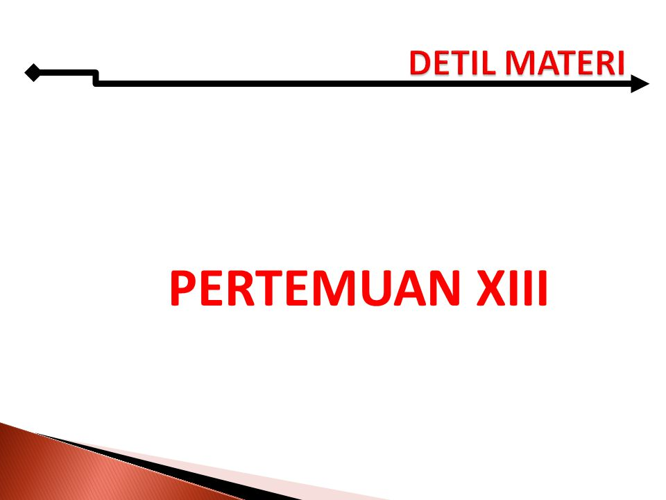 DETIL MATERI PERTEMUAN XIII