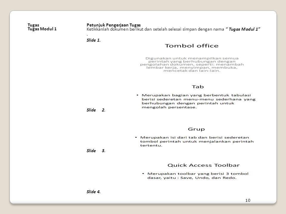 Tugas Petunjuk Pengerjaan Tugas. Tugas Modul 1. Ketikkanlah dokumen berikut dan setelah selesai simpan dengan nama Tugas Modul 1 .