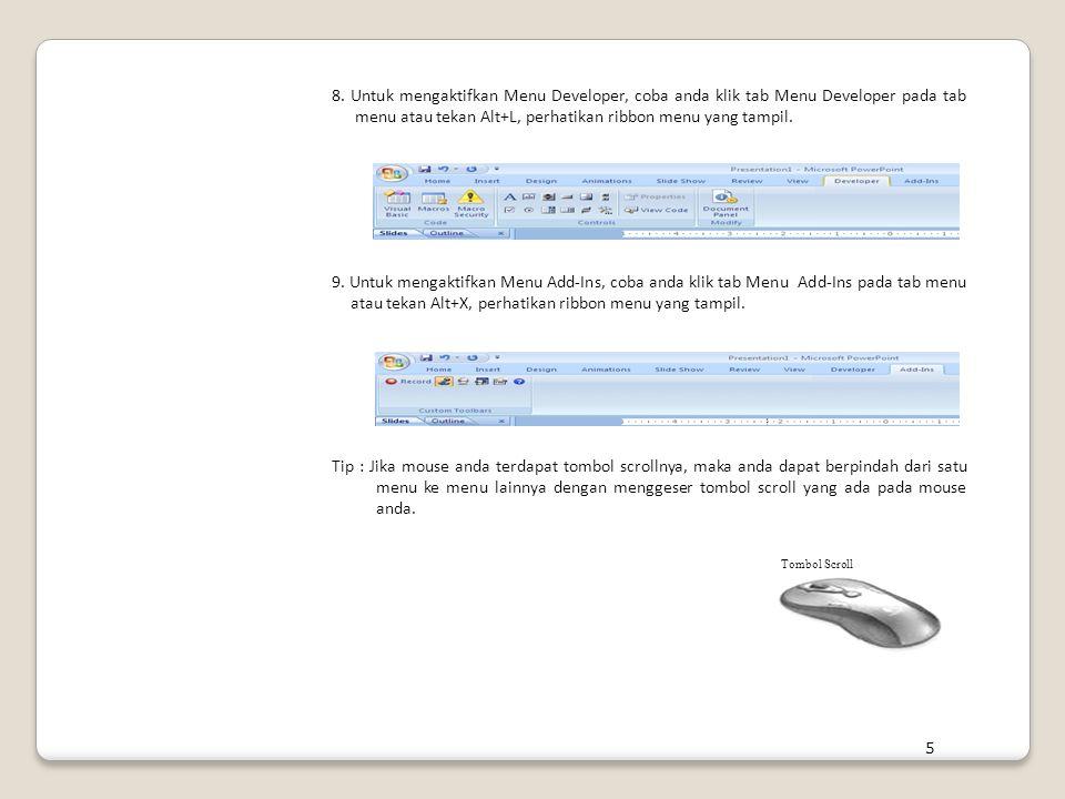 8. Untuk mengaktifkan Menu Developer, coba anda klik tab Menu Developer pada tab menu atau tekan Alt+L, perhatikan ribbon menu yang tampil.