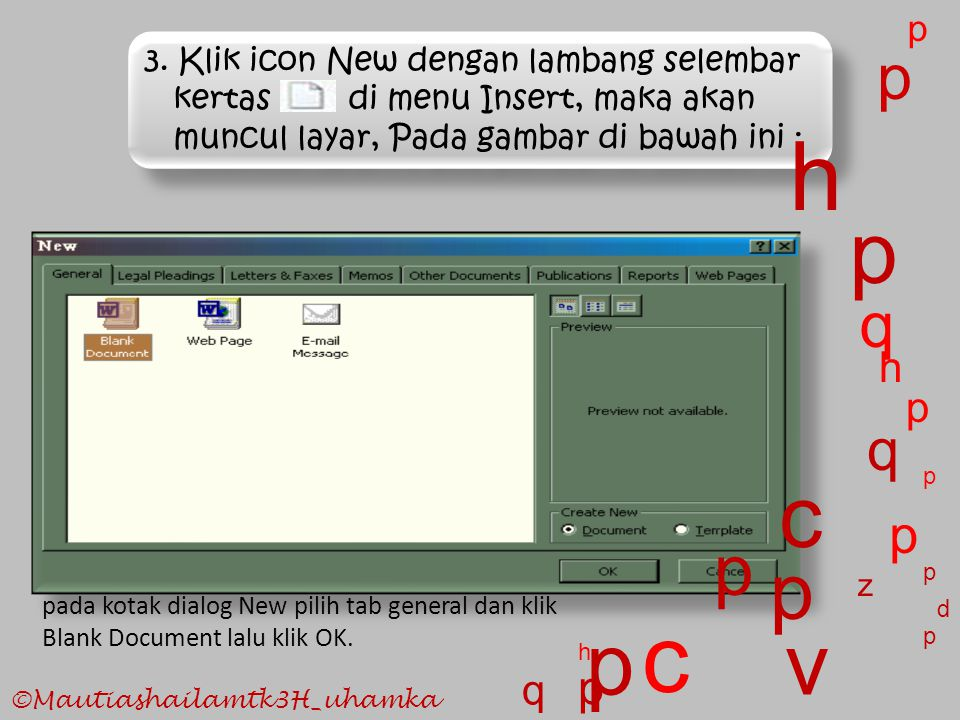 p 3. Klik icon New dengan lambang selembar kertas di menu Insert, maka akan muncul layar, Pada gambar di bawah ini :