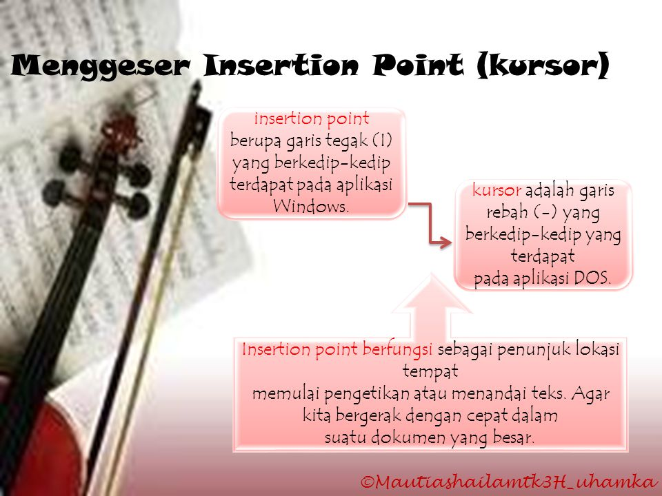 Menggeser Insertion Point (kursor)