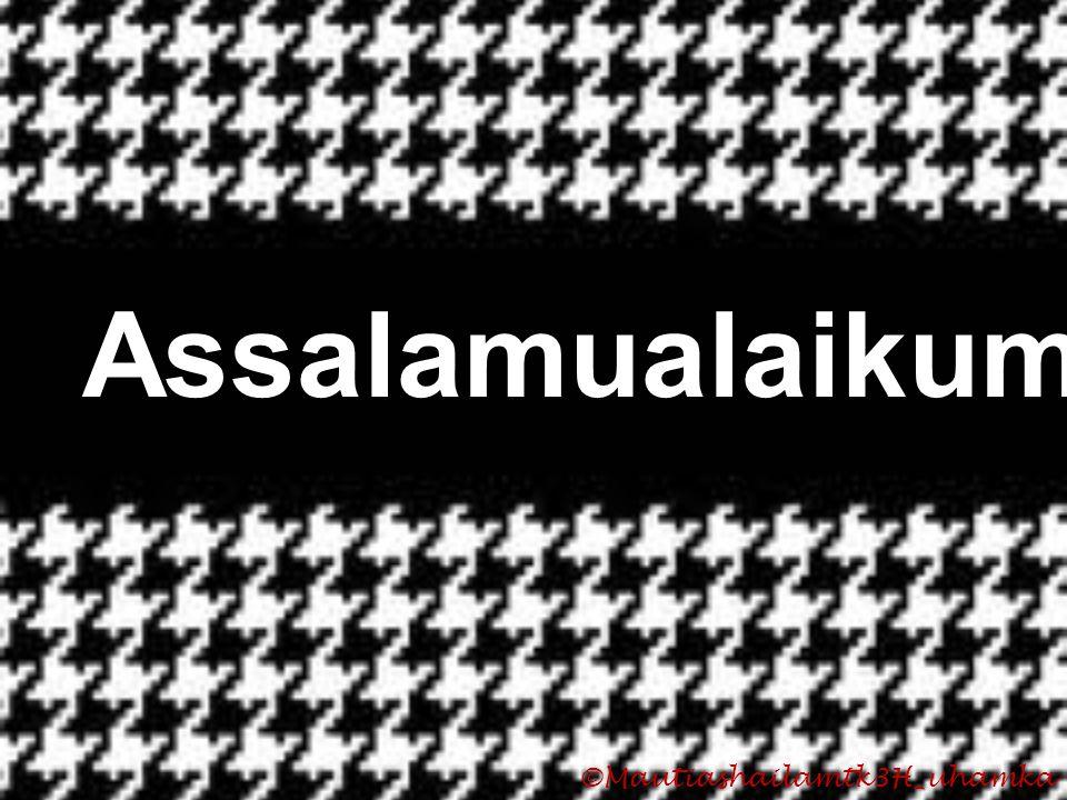 Assalamualaikum Wr. Wb. ©Mautiashailamtk3H_uhamka