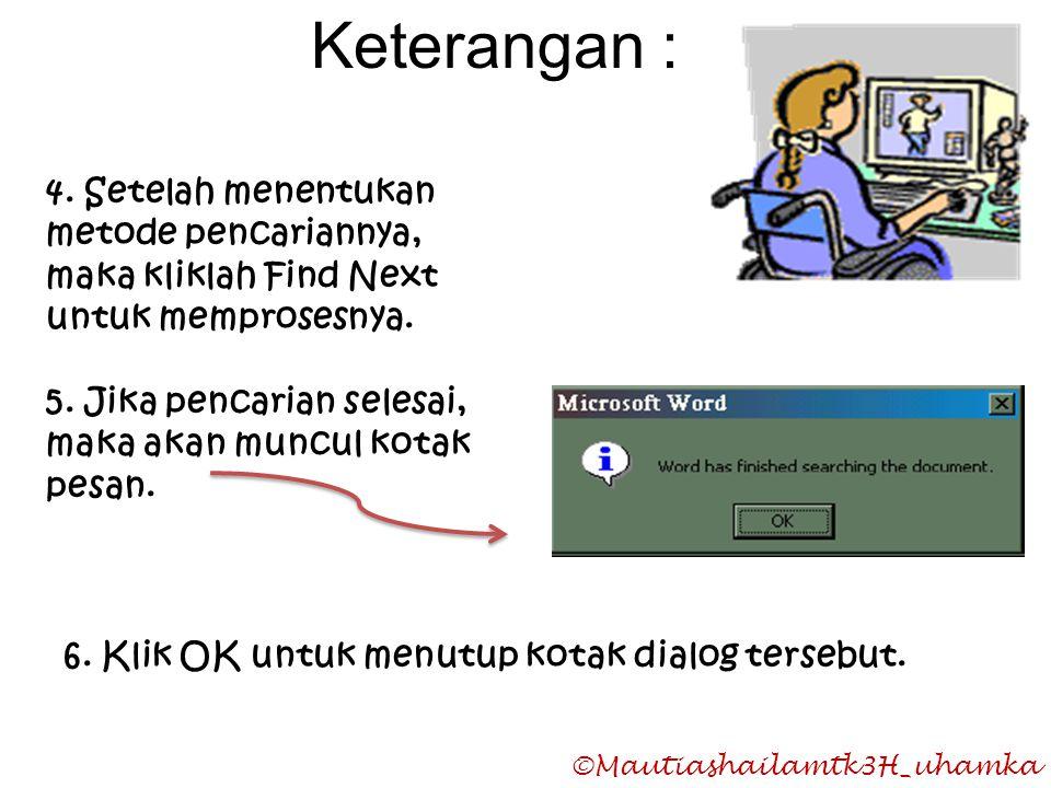 Keterangan : 4. Setelah menentukan metode pencariannya, maka kliklah Find Next untuk memprosesnya.
