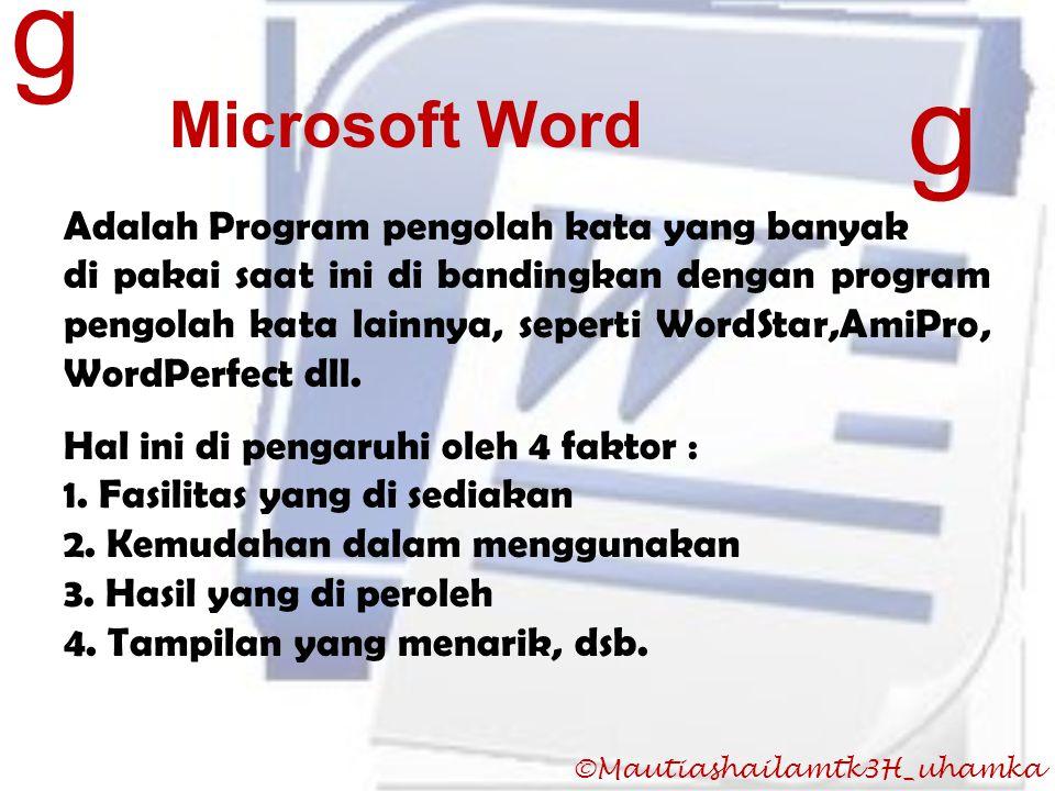 g g Microsoft Word Adalah Program pengolah kata yang banyak