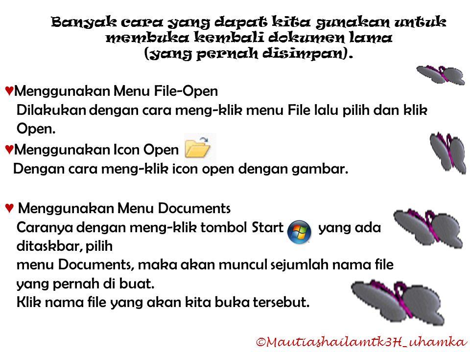 ♥Menggunakan Menu File-Open