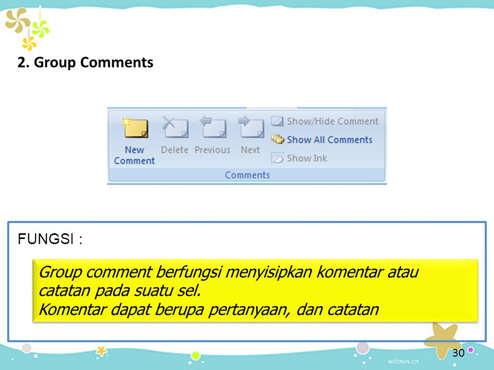 2. Group Comments FUNGSI : Group comment berfungsi menyisipkan komentar atau catatan pada suatu sel.