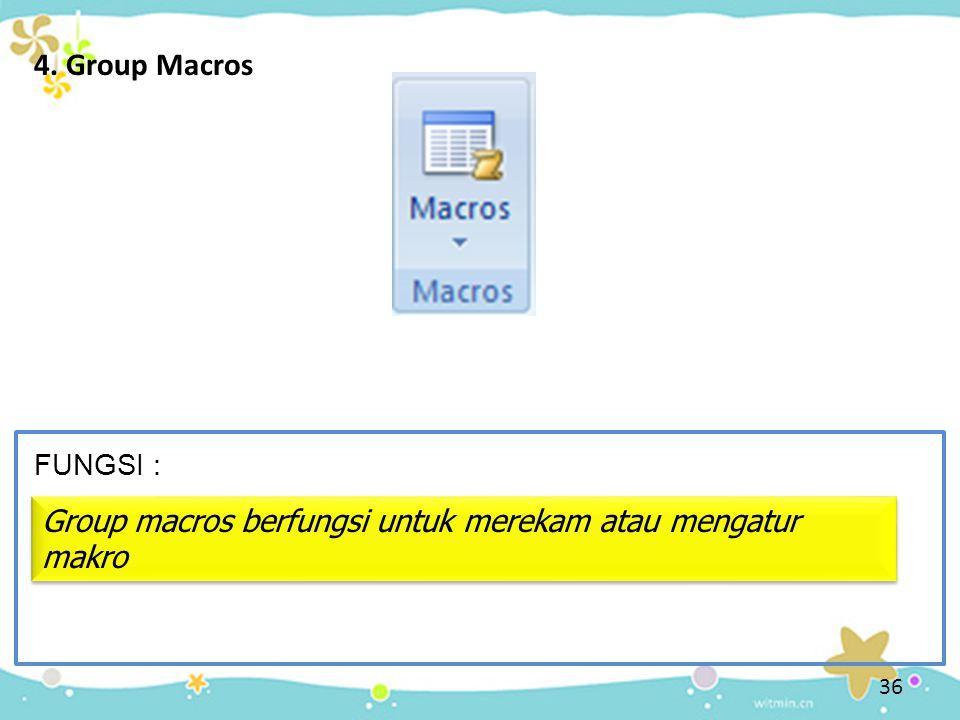 4. Group Macros FUNGSI : Group macros berfungsi untuk merekam atau mengatur makro