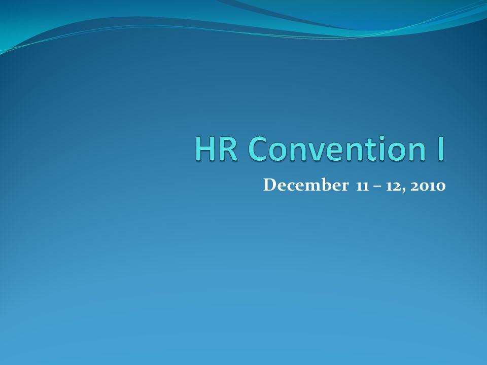 HR Convention I December 11 – 12, 2010