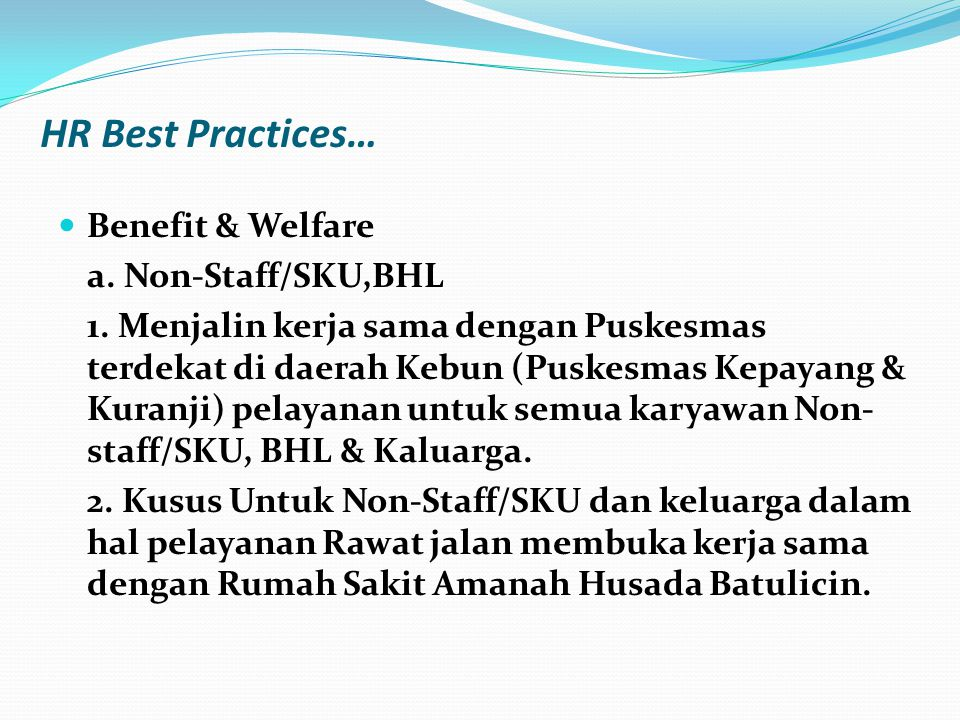HR Best Practices… Benefit & Welfare a. Non-Staff/SKU,BHL