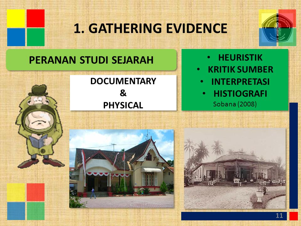 1. GATHERING EVIDENCE PERANAN STUDI SEJARAH HEURISTIK KRITIK SUMBER
