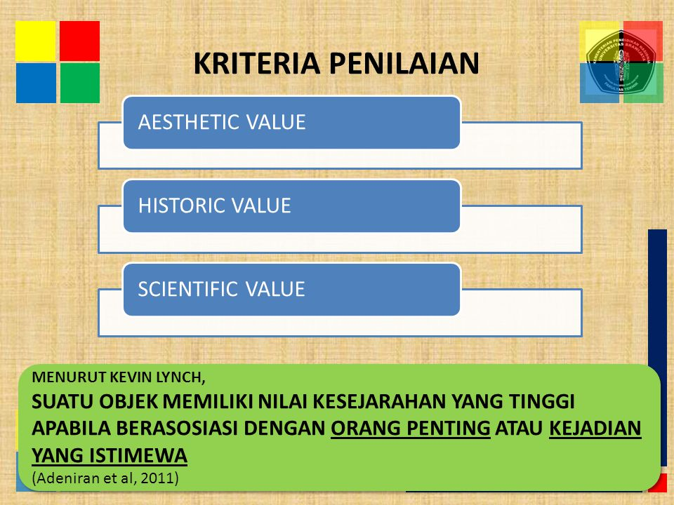 KRITERIA PENILAIAN AESTHETIC VALUE HISTORIC VALUE SCIENTIFIC VALUE