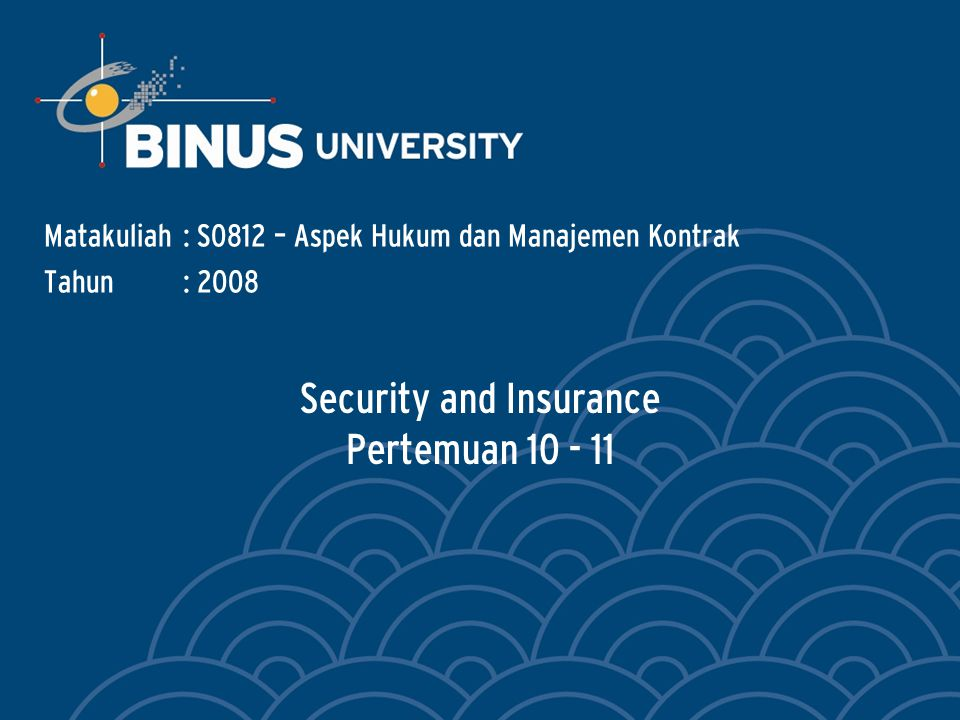 Security and Insurance Pertemuan 10 - 11