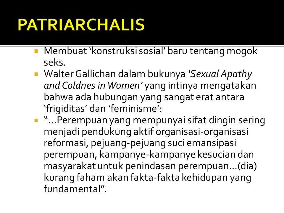 PATRIARCHALIS Membuat 'konstruksi sosial' baru tentang mogok seks.