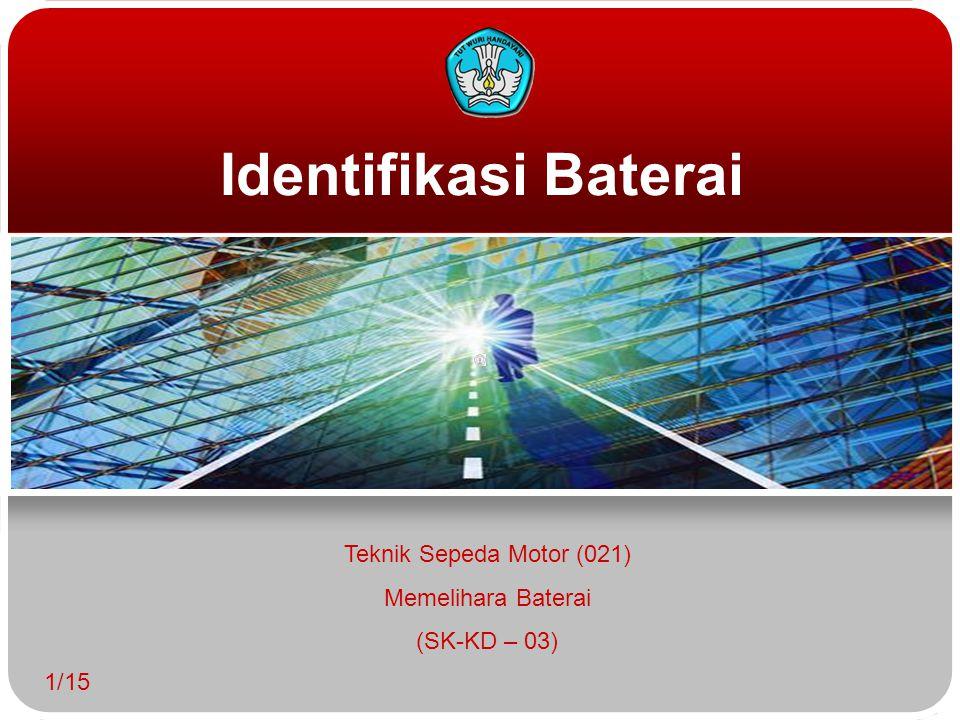 Identifikasi Baterai Teknik Sepeda Motor (021) Memelihara Baterai