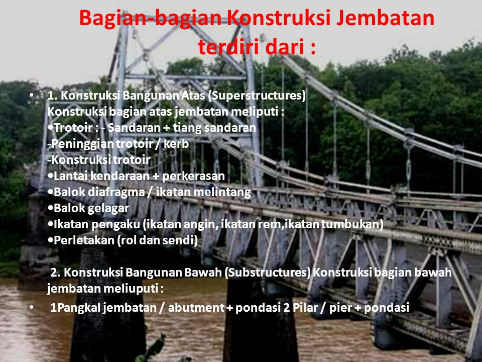 Bagian-bagian Konstruksi Jembatan terdiri dari :