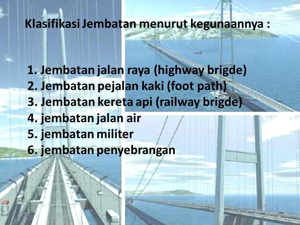 Klasifikasi Jembatan menurut kegunaannya :