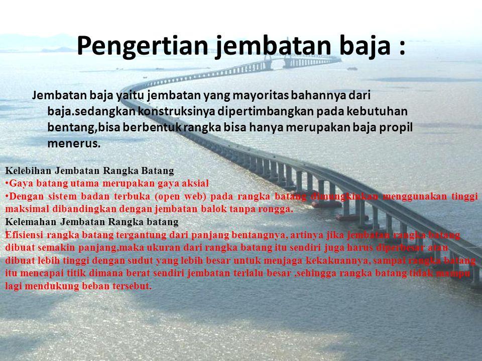 Pengertian jembatan baja :