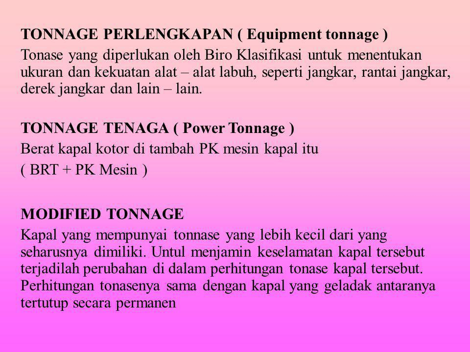 TONNAGE PERLENGKAPAN ( Equipment tonnage )