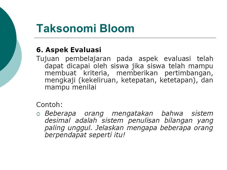 Taksonomi Bloom 6. Aspek Evaluasi