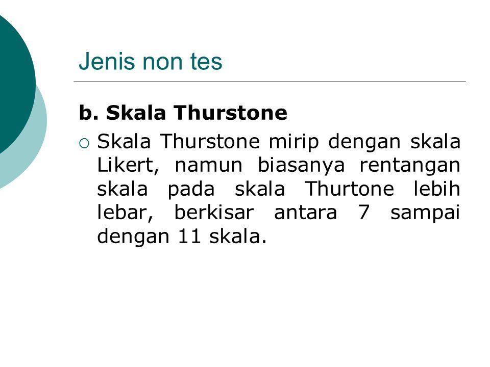 Jenis non tes b. Skala Thurstone