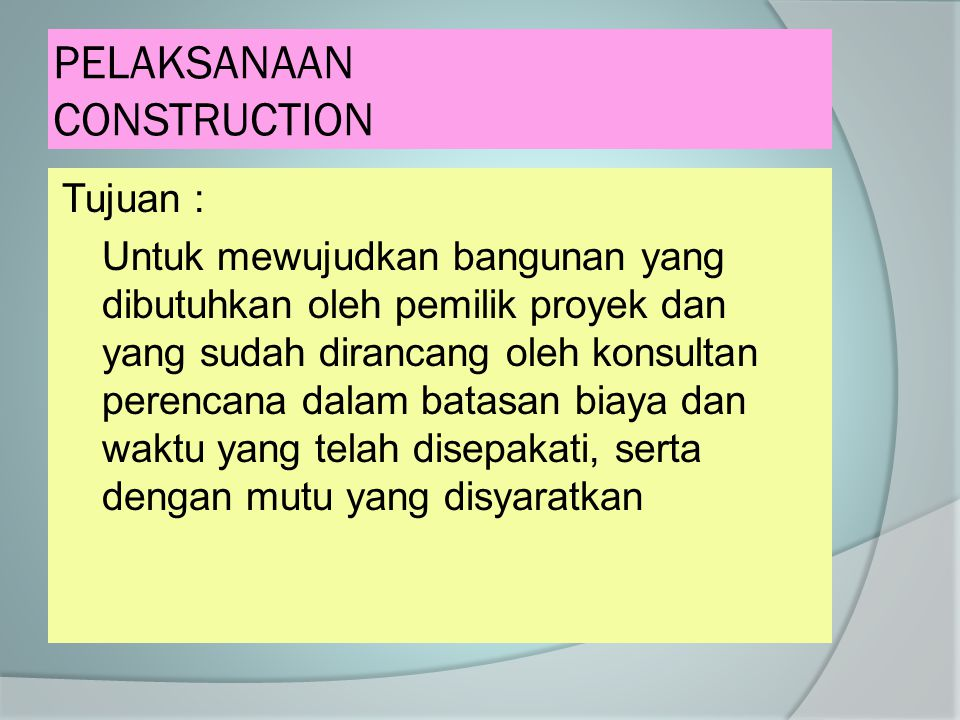 PELAKSANAAN CONSTRUCTION