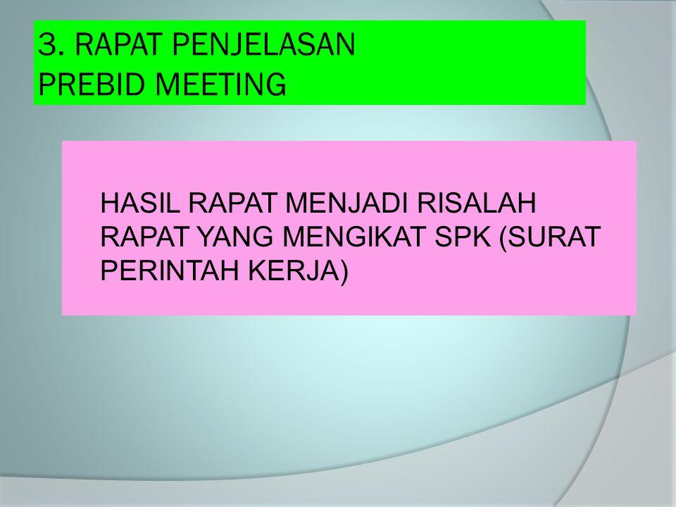 3. RAPAT PENJELASAN PREBID MEETING
