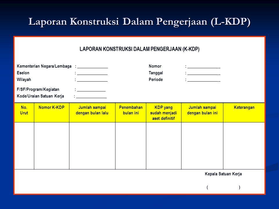 Laporan Konstruksi Dalam Pengerjaan (L-KDP)
