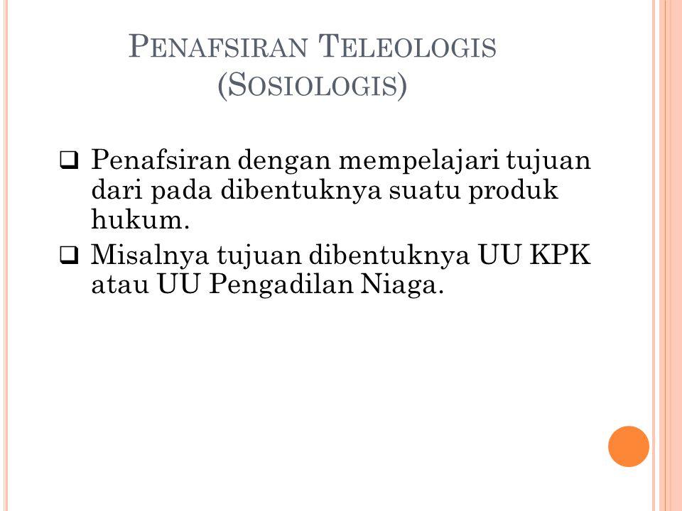 Penafsiran Teleologis (Sosiologis)