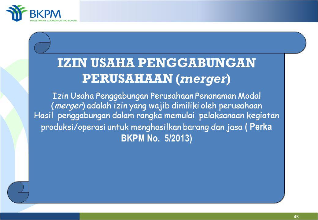 IZIN USAHA PENGGABUNGAN PERUSAHAAN (merger)
