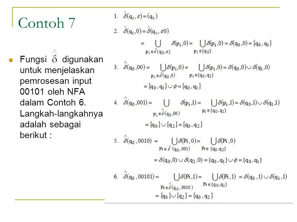 Contoh 7 Fungsi digunakan untuk menjelaskan pemrosesan input 00101 oleh NFA dalam Contoh 6.