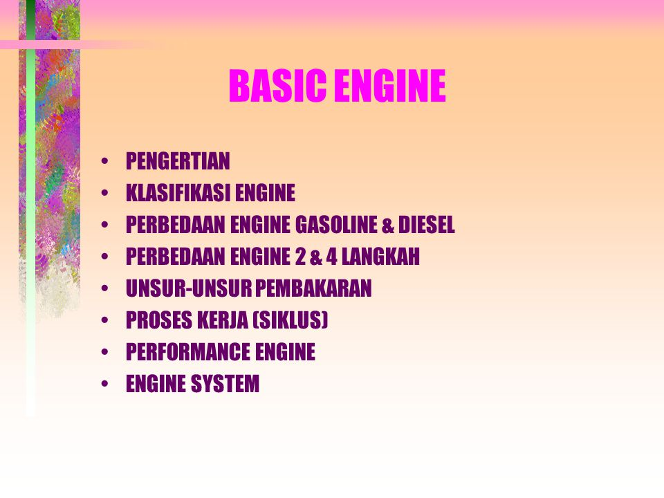 BASIC ENGINE PENGERTIAN KLASIFIKASI ENGINE