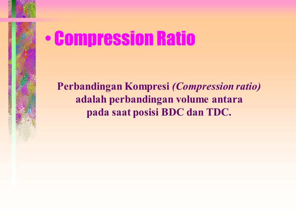 Compression Ratio Perbandingan Kompresi (Compression ratio)