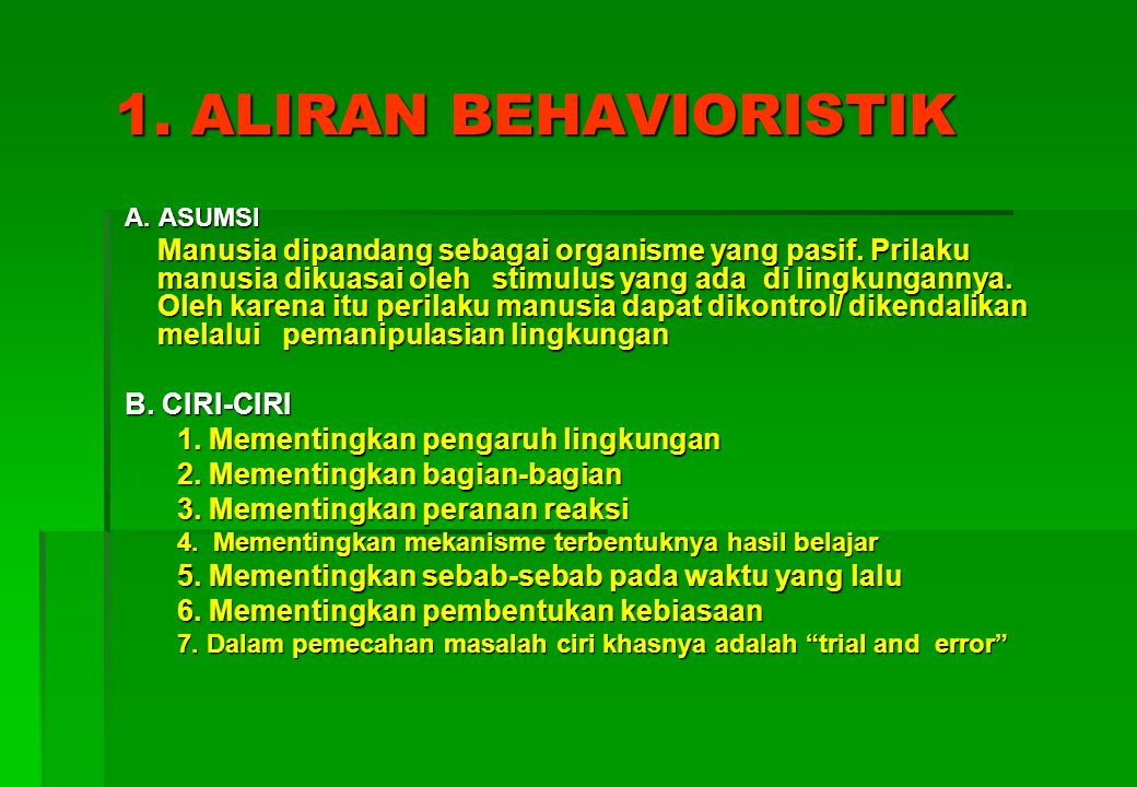 1. ALIRAN BEHAVIORISTIK B. CIRI-CIRI
