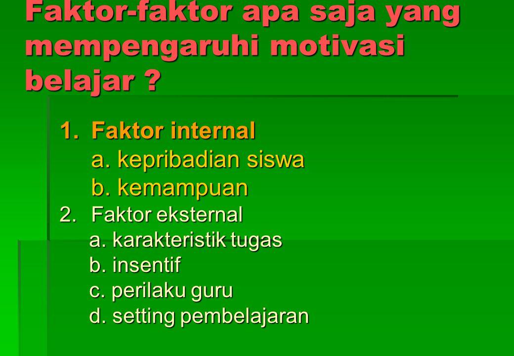 Faktor-faktor apa saja yang mempengaruhi motivasi belajar