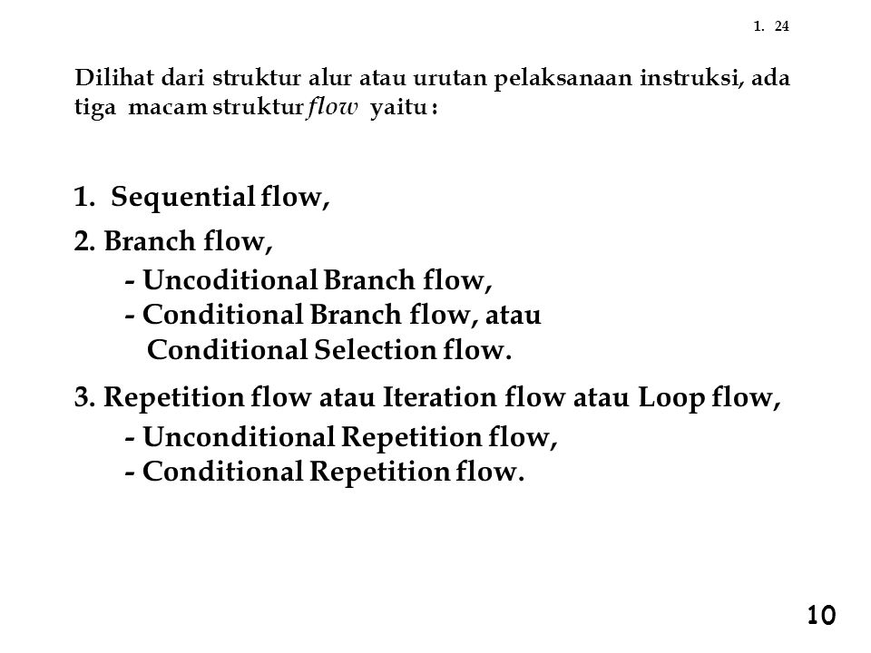 - Uncoditional Branch flow, - Conditional Branch flow, atau